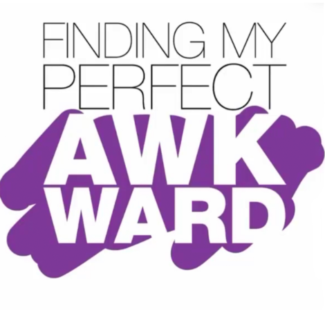 Finding My Perfect Awkward – Fridays @ 3pm EST